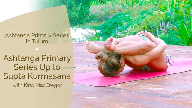 thumbnail image for Ashtanga Primary Series up to Supta Kurmasana