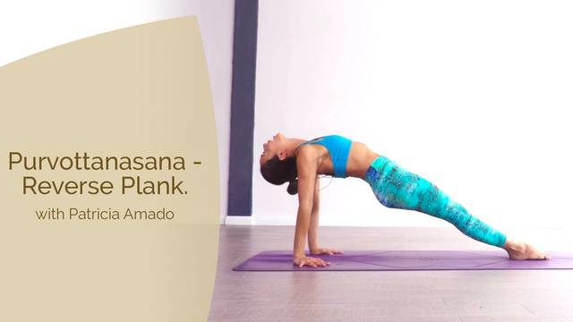 thumbnail image for Purvottanasana - Reverse Plank with Patricia Amado