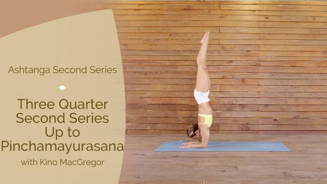 thumbnail image for Three Quarter Second Series — Up to Pinchamayurasana