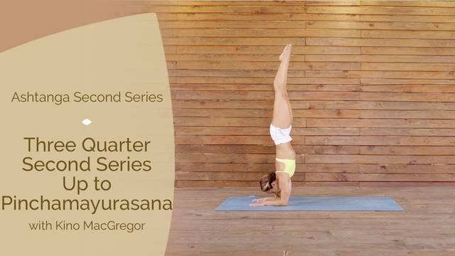 thumbnail image for Three Quarter Second Series — Up to Pinchamayurasana