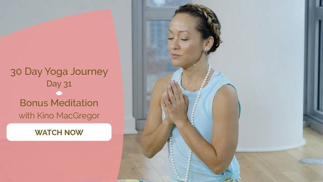 thumbnail image for Day 31 Bonus Meditation - Kino MacGregor