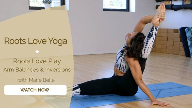 thumbnail image for Flow 4: Roots Love Play: Arm balances + Inversions