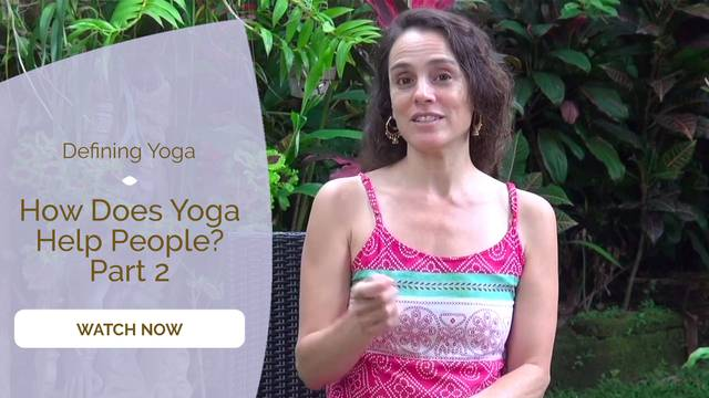 thumbnail image for How Does Yoga Help People? Part 2