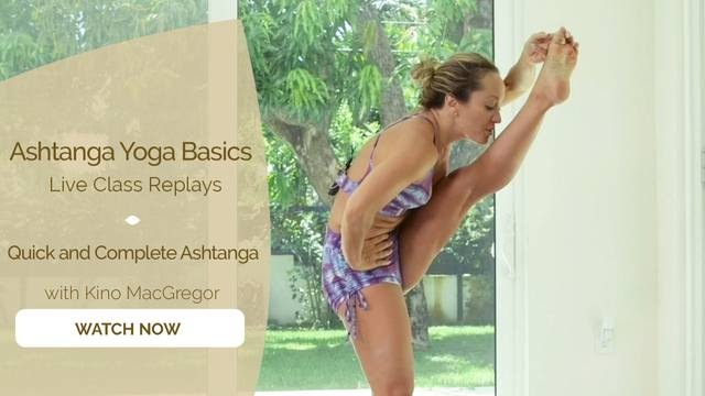 thumbnail image for Quick and Complete Ashtanga with Kino MacGregor
