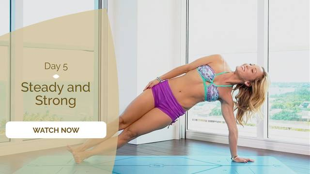 thumbnail image for Day 5: Steady and Strong - Core Builder, Arm Balances and Peaceful Mind