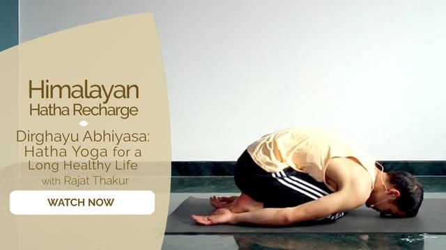 thumbnail image for Dirghayu Abhiyasa: Hatha Yoga for a Long Healthy Life