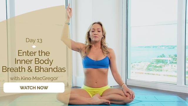 thumbnail image for Day 13: Enter the Inner Body — Breath & Bandhas