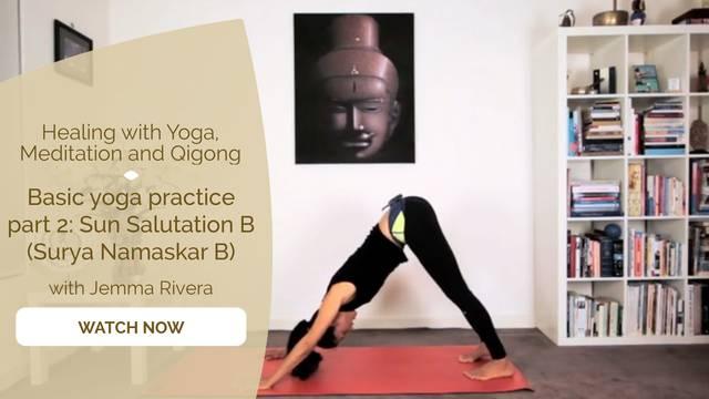 thumbnail image for Basic Yoga Practice Part 2: Sun Salutation B (Surya Namaskar B)