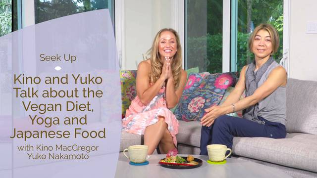 thumbnail image for The Vegan Diet, Yoga and Japanese Food with Yuko and Kino MacGregor