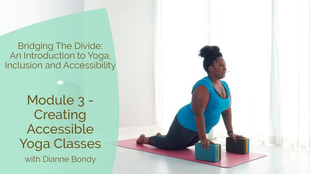 thumbnail image for Module 3 - Creating Accessible Yoga Classes ( needed a chair/Wall/ blocks, strap, blanket)